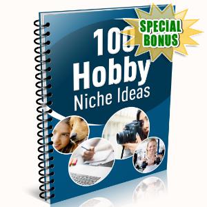 Special Bonuses - February 2016 - 100 Hobby Niche Ideas