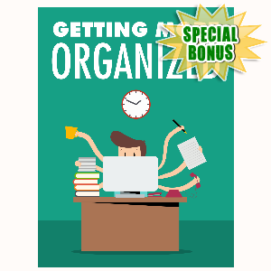 Special Bonuses - February 2016 - Getting More Organized