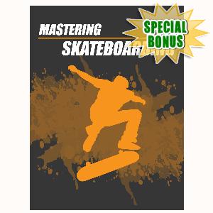 Special Bonuses - February 2016 - Mastering Skateboarding