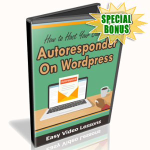 Special Bonuses - February 2016 - How To Host Your Own Autoresponder On WordPress Video Series
