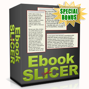 Special Bonuses - February 2016 - Ebook Slicer Software