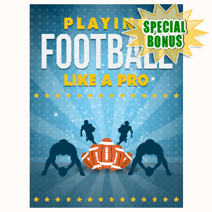Special Bonuses - February 2016 - Playing Football Like A Pro