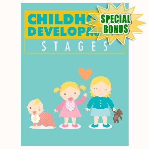 Special Bonuses - February 2016 - Childhood Devlopment Stages