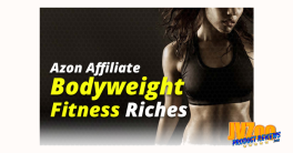 Azon Affiliate Bodyweight Fitness Riches Review and Bonuses