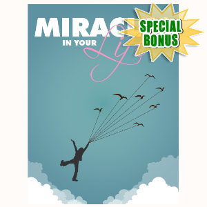 Special Bonuses - March 2016 - Miracles In Your Life