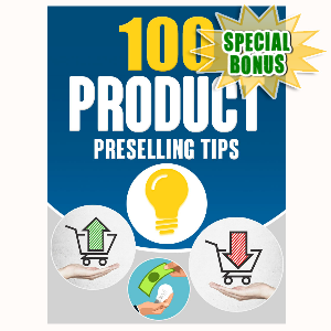 Special Bonuses - April 2016 - 100 Product Preselling Tips