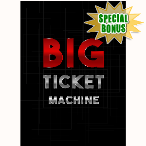 Special Bonuses - May 2016 - Big Ticket Machine Video Series