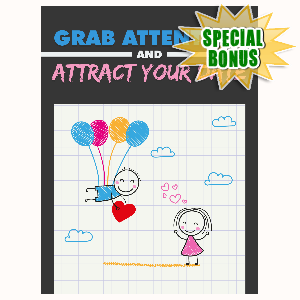 Special Bonuses - May 2016 - Grab Attention And Attract Your Date