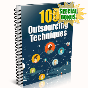 Special Bonuses - May 2016 - 100 Outsourcing Techniques