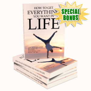 Special Bonuses - May 2016 - How To Get Everything You Want In Life
