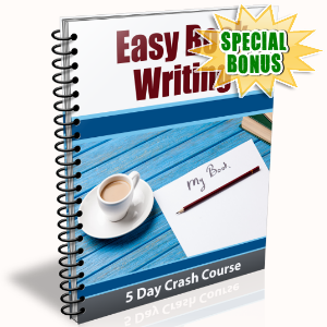 Special Bonuses - May 2016 - Easy Book Writing 5 Days Crash Course