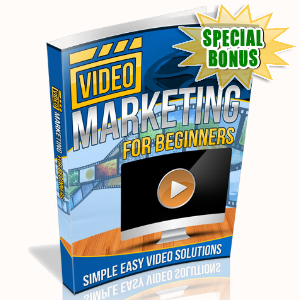 Special Bonuses - May 2016 - Video Marketing For Beginners