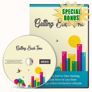 Special Bonuses - June 2016 - Getting Back Time Gold Upgrade Video Series