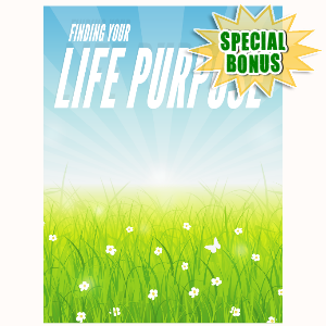 Special Bonuses - June 2016 - Finding Your Life Purpose