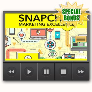 Special Bonuses - June 2016 - Snapchat Marketing Excellence Video Upsell