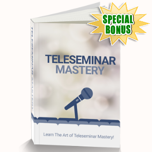 Special Bonuses - June 2016 - Teleseminar Mastery