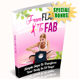 Special Bonuses - June 2016 - From Flab To Fab