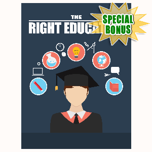 Special Bonuses - June 2016 - The Right Education