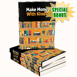 Special Bonuses - July 2016 - Make Money With Kindle