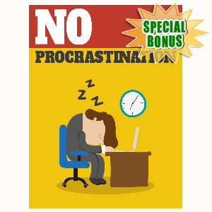 Special Bonuses - July 2016 - No Procrastination