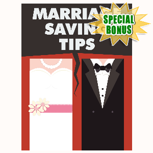Special Bonuses - July 2016 - Marriage Saving Tips