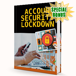 Special Bonuses - July 2016 - Account Security Lockdown