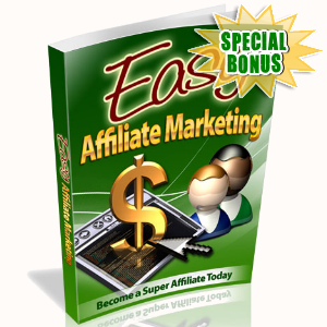Special Bonuses - July 2016 - Easy Affiliate Marketing