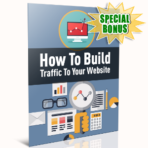 Special Bonuses - July 2016 - How To Build Traffic To Your Website