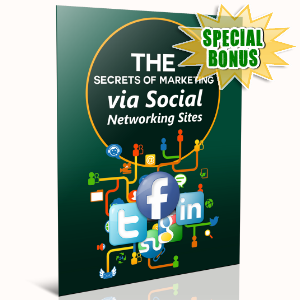 Special Bonuses - July 2016 - The Secrets Of Marketing Via Social Networking Sites