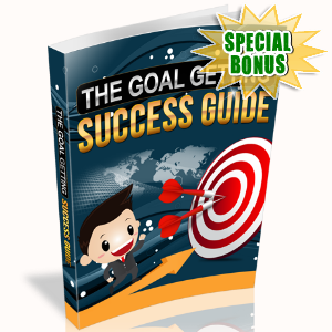 Special Bonuses - July 2016 - The Goal Getting Success Guide