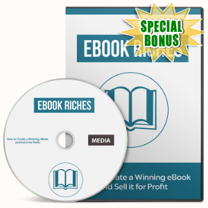 Special Bonuses - July 2016 - Ebook Riches Video Upgrade