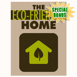 Special Bonuses - July 2016 - The Eco-Friendly Home