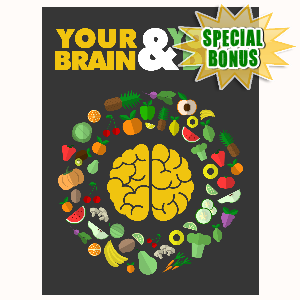 Special Bonuses - July 2016 - Your Brain And Your Diet