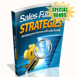 Special Bonuses - July 2016 - Sales Funnel Strategies