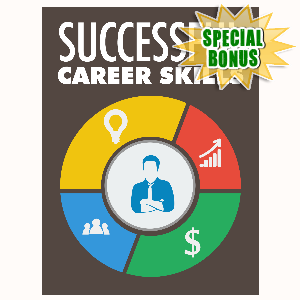 Special Bonuses - July 2016 - Successful Career Skills