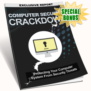 Special Bonuses - July 2016 - Computer Security Crackdown