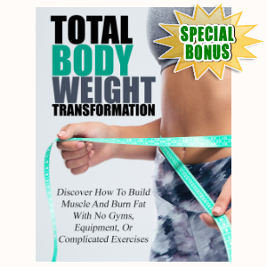 Special Bonuses - July 2016 - Total Body Weight Transformation