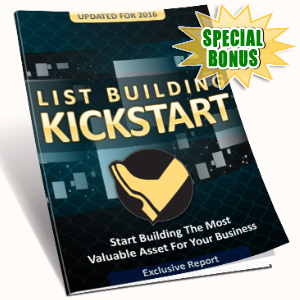 Special Bonuses - July 2016 - List Building Kickstart
