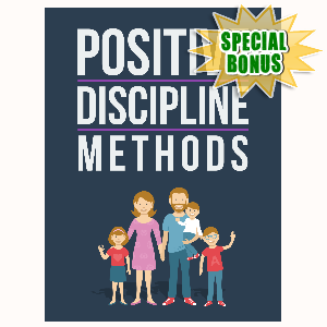Special Bonuses - July 2016 - Positive Discipline Methods