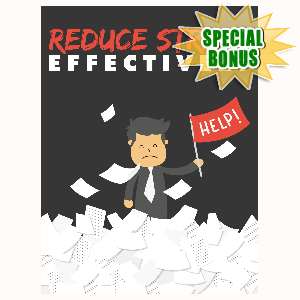 Special Bonuses - July 2016 - Reduce Stress Effectively