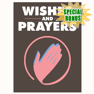 Special Bonuses - July 2016 - Wishes And Prayers