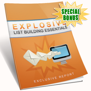 Special Bonuses - July 2016 - Explosive List Building Essentials