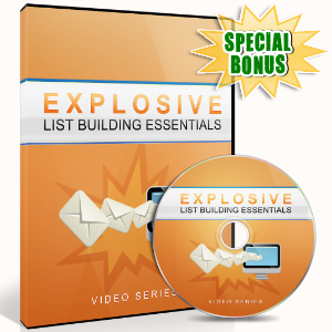Special Bonuses - July 2016 - Explosive List Building Essentials Video Upgrade Pack