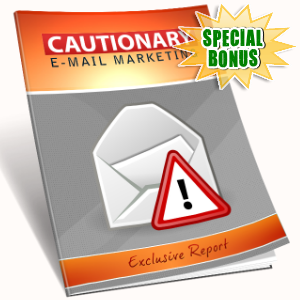 Special Bonuses - July 2016 - Cautionary Email Marketing