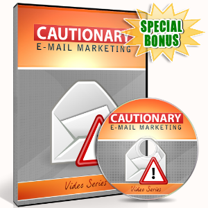Special Bonuses - July 2016 - Cautionary Email Marketing Video Upgrade Pack
