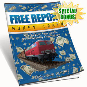 Special Bonuses - July 2016 - Free Report Money Train