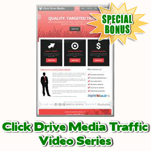 Special Bonuses - July 2016 - Click Drive Media Traffic Video Series