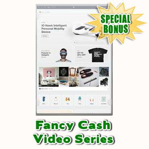 Special Bonuses - July 2016 - Fancy Cash Video Series