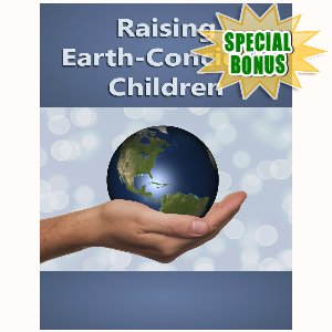 Special Bonuses - July 2016 - Raising Earth-Conscious Kids