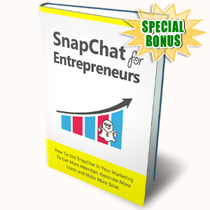 Special Bonuses - September 2016 - SnapChat For Entrepreneurs